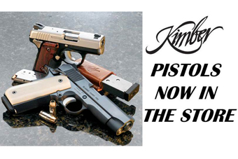 Kimber pistols now in the store.