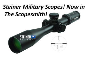 Steiner Military Scopes! Now in The Scopesmith!